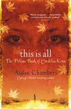 This Is All ebook by Aidan Chambers
