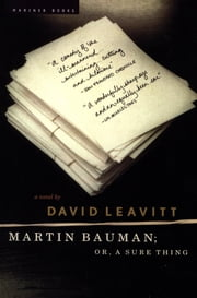 Martin Bauman - or, A Sure Thing ebook by David Leavitt