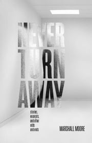 Never Turn Away ebook by Marshall Moore