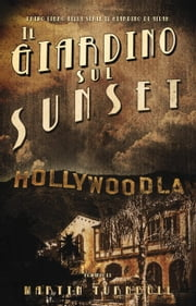 Il Giardino Sul Sunset ebook by Martin Turnbull
