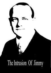 The Intrusion Of Jimmy ebook by P. G. Wodehouse