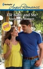 For Baby and Me ebook by Margaret Watson