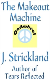 The Makeout Machine ebook by J. Strickland