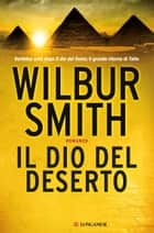 Il dio del deserto ebook by Wilbur Smith,Sara Caraffini