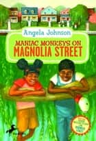 Maniac Monkeys on Magnolia Street & When Mules Flew on Magnolia Street ebook by Angela Johnson