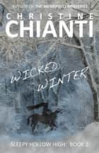Wicked Winter ebook by Christine Chianti