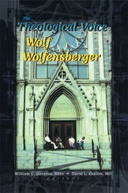 The Theological Voice of Wolf Wolfensberger ebook by William C Gaventa,David Coulter