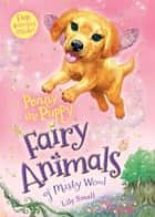 Penny the Puppy - Fairy Animals of Misty Wood ebook by Lily Small
