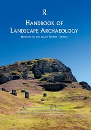 Handbook of Landscape Archaeology ebook by Bruno David,Julian Thomas