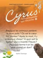 Cyrus 4 - L'encyclopédie qui raconte ebook by Carmen Marois, Christiane Duchesne