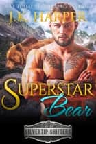 Superstar Bear: Bodhi ebook by J.K. Harper