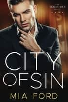 City of Sin - Vegas Men, #2 ebook by Mia Ford