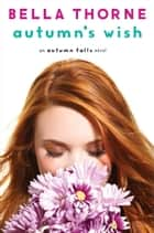 Autumn's Wish ebook by Bella Thorne