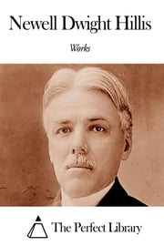 Works of Newell Dwight Hillis ebook by Newell Dwight Hillis