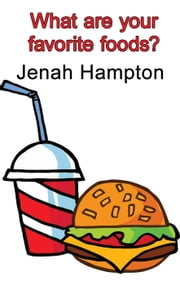 What Are Your Favorite Foods ebook by Jennifer Hampton