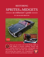Restoring Sprites & Midgets An Enthusiasts Guide
