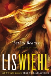 Lethal Beauty ebook by Lis Wiehl, April Henry