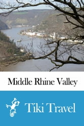 Middle Rhine Valley (Germany) Travel Guide - Tiki Travel ebook by Tiki Travel