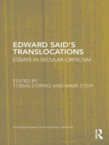 Edward Said's Translocations - Essays in Secular Criticism ebook by