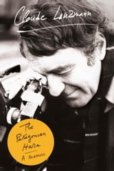 The Patagonian Hare - A Memoir ebook by Claude Lanzmann