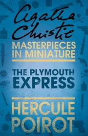 The Plymouth Express: A Hercule Poirot Short Story ebook by Agatha Christie