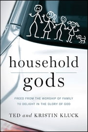 Household Gods ebook by Ted Kluck,Kristin Kluck