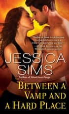 Between a Vamp and a Hard Place ebook by Jessica Sims