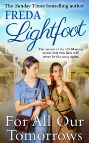 For All Our Tomorrows ebook by Freda Lightfoot