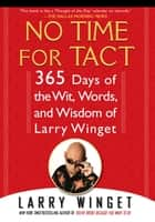 No Time for Tact ebook by Larry Winget
