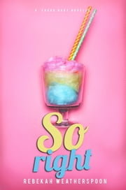 So Right - A Sugar Baby Novella, #2 ebook by Rebekah Weatherspoon