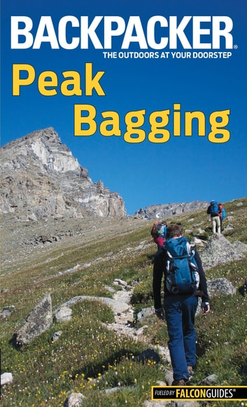 Backpacker Magazine's Peak Bagging ebook by Brendan Leonard
