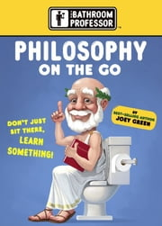 Philosophy on the Go ebook by Joey Green
