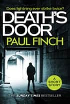 Death's Door: A gripping, free short story for crime thriller fans from the Sunday Times bestseller ebook by Paul Finch