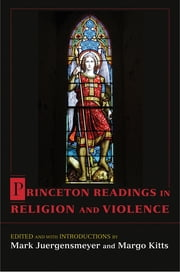 Princeton Readings in Religion and Violence ebook by Mark Juergensmeyer, Margo Kitts