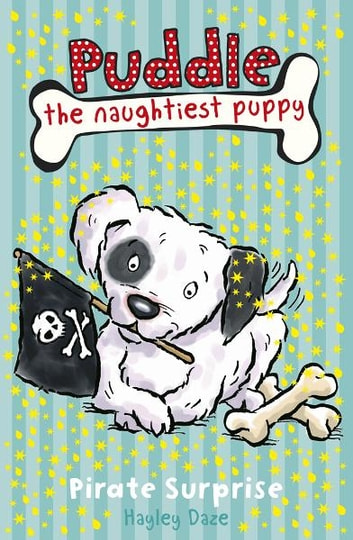 Puddle the Naughtiest Puppy: Pirate Surprise: Book 7 - Pirate Surprise: Book 7 ebook by Hayley Daze