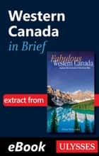 Western Canada in Brief ebook by Collective