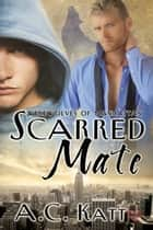 Scarred Mate ebook by A.C. Katt