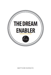 The Dream Enabler ebook by Matthew Burgess