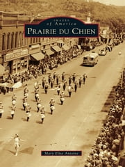 Prairie du Chien ebook by Mary Elise Antione