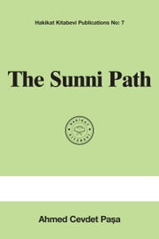 The Sunni Path ebook by Ahmed Cevdet Pâşa
