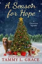 A Season for Hope ebook by Tammy L Grace