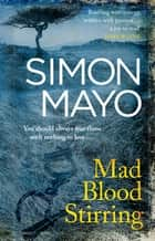 Mad Blood Stirring eBook by Simon Mayo