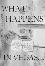 What Happens in Vegas... An Empire of Blood Short Story ebook by Robert S. Wilson