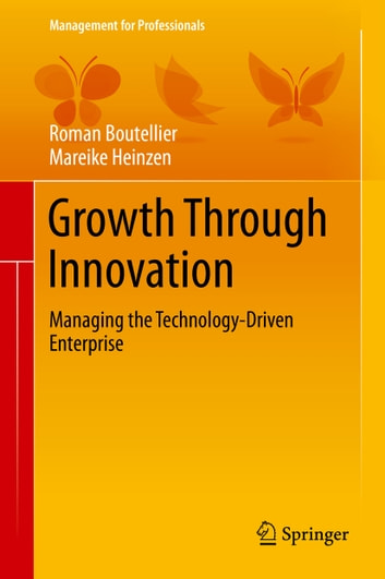 Growth Through Innovation: Managing the Technology-Driven Enterprise