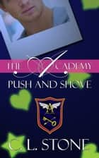 The Academy - Push and Shove - The Ghost Bird Series #6 ebook by