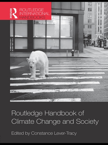 Routledge Handbook of Climate Change and Society ebook by