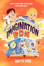 The Imagination Box ebook by Martyn Ford