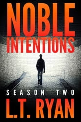 Noble Intentions: Season Two (Episodes 6-10) ebook by L.T. Ryan