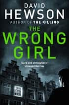 The Wrong Girl ebook by David Hewson