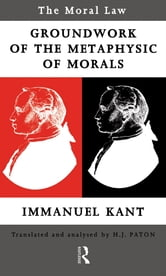 Moral Law: Groundwork of the Metaphysics of Morals ebook by Immanuel Kant